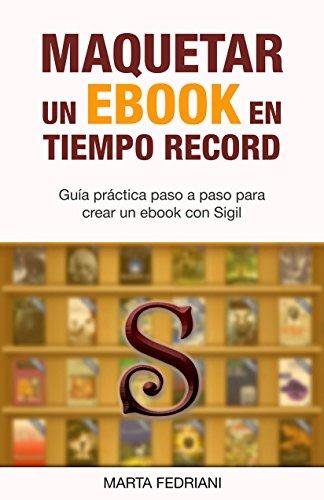 Maquetar un eBook en tiempo record: Incluye plantilla profesional y curso de regalo por Marta Fedriani