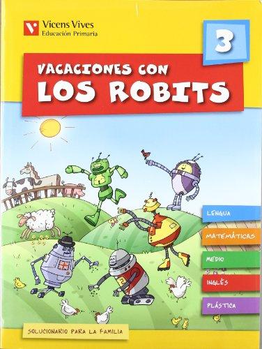 Vacaciones con los Robits 3. Libro y Solucionario (Los Robits - Els Robits)