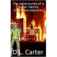 The Adventures of a Super Hero's Insurance Adjuster (Super Support Company Book 1) (English Edition)