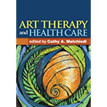 Art Therapy and Health Care (English Edition)