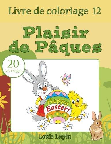 Livre de coloriage plaisir de Pâques: 20 coloriages