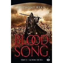 La Reine de feu: Blood Song, T3 (French Edition)