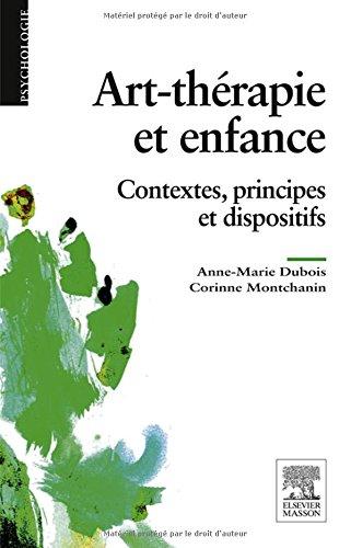 Art-thrapie et enfance: Contextes, principes et dispositifs