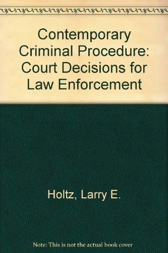 Contemporary Criminal Procedure: Court Decisions for Law Enforcement by Larry E. Holtz (2002-04-30)