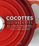 Cocottes - 100 recettes de plats mijotés avec Le Creuset