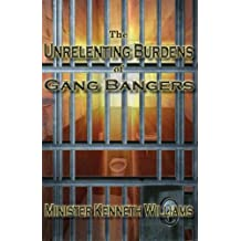 The Unrelenting Burdens of Gang Bangers