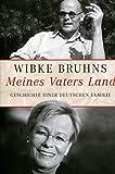 Meines Vaters Land. Geschichte einer deutschen Familie - Wibke Bruhns