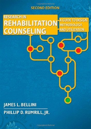 Research in Rehabilitation Counseling: A Guide to Design, Methodology, and Utilization, 2nd Ed. 2nd by James L. Bellini, Phillip D., Jr. Rumrill (2009) Paperback