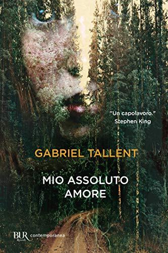 Mio assoluto amore (Italian Edition) eBook: Gabriel Tallent ...