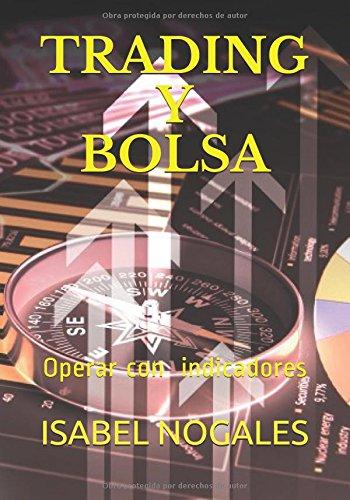 TRADING Y BOLSA: Operar con indicadores (Manuales de Trading)