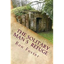 The Solitary Man's Refuge (English Edition)