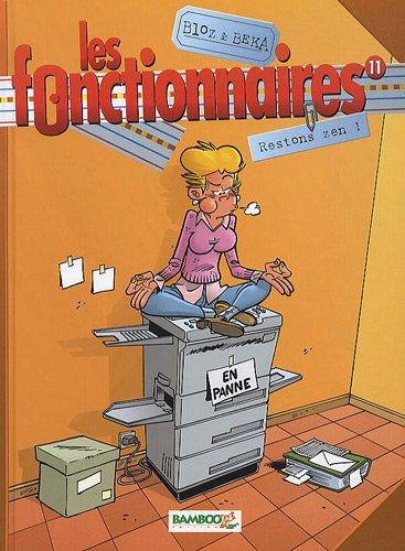 Les Fonctionnaires - tome 11 - Restons zen !