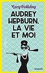 Audrey Hepburn, la vie et moi par Holliday