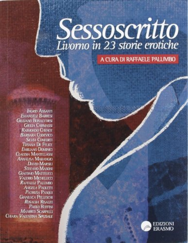 Sessoscritto. Livorno in 23 storie erotiche