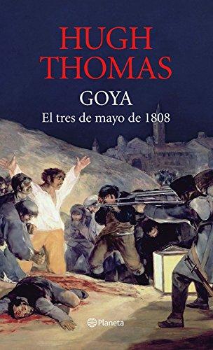 Goya: 3 de mayo de 1808 ((Fuera de colección)) por Hugh Thomas