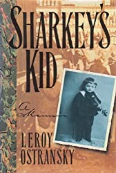 Sharkey's Kid: A Memoir by Leroy Ostransky (1991-05-01)
