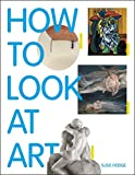 How to Look at Art