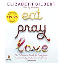 Eat Pray Love: One Woman's Search for Everything Across Italy, India and Indonesia by Elizabeth Gilbert (2013-09-26)