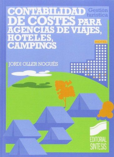 Contabilidad de costes: (agencias de viajes, hoteles, campings) (Gestión turística)