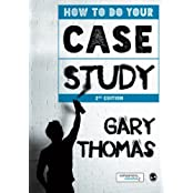 How to Do Your Case Study by Gary Thomas (2015-11-04)