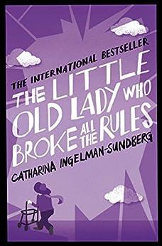 The Little Old Lady Who Broke All the Rules by [Ingelman-Sundberg, Catharina, Bradbury, Rod]