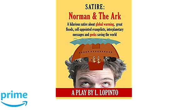 Satire Norman And The Ark A Hilarious Satire About Global