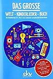 DAS GROSSE WELT-KINDERLIEDER-BUCH  Die beliebtesten TV-Hits und die schönsten europäischen Kinderlieder
