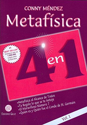 Metafísica 4 en 1: Metafísica al alcance de todos, Te regalo lo que se te antoje, El maravilloso número 7, Quién es y Quién fue el Conde de St. Germain - Volumen I por Conny Méndez