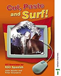 Cut, Paste and Surf!: ICT Exercises for KS3 Spanish