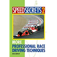 More Professional Race Driving Techniques: 2 (Speed Secrets)