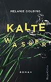 'Kalte Wasser: Mysterythriller' von 'Melanie Golding'