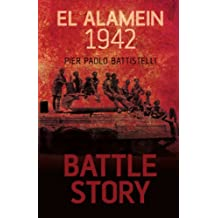 Battle Story: El Alamein 1942