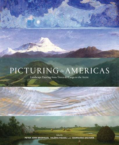 Picturing the Americas - Landscape Painting from Tierra del Fuego to the Arctic (Picturing America)