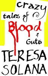 Crazy Tales of Blood and Guts