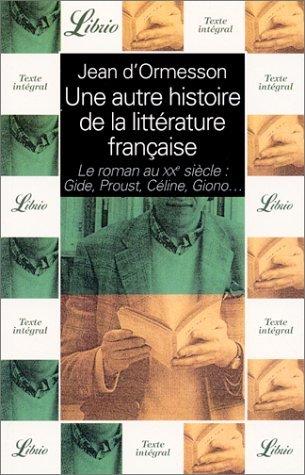 Une autre histoire de la littérature française, tome 9 : Le roman au XXe siècle (Gide, Proust, Céline, Giono)