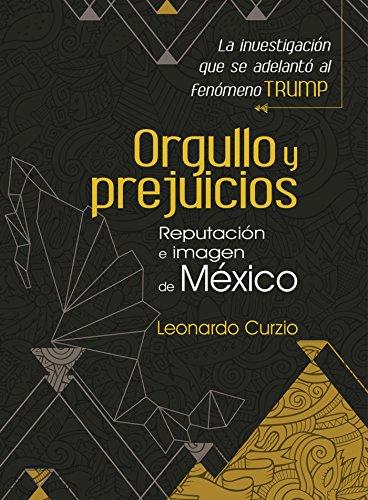 Orgullo y prejuicios. Reputación e imagen de México