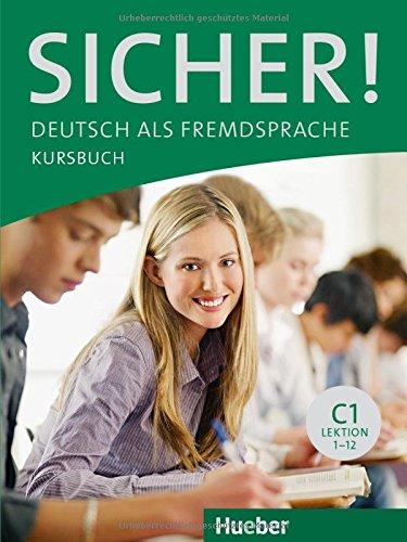 Sicher. C1. Kursbuch. Con espansione online. Per le Scuole superiori