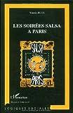 Les Soirées salsa à Paris : regard sociologique sur un monde de la fête   Ruel, Yannis (1975-....). Auteur