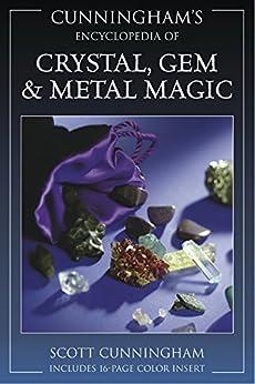 Cunningham's Encyclopedia of Crystal, Gem & Metal Magic (Cunningham's Encyclopedia Series) von [Cunningham, Scott]