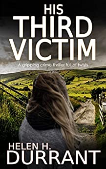 HIS THIRD VICTIM a gripping crime thriller full of twists by [DURRANT, HELEN H.]