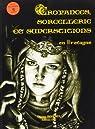 Croyance et Sorcellerie en Bretagne par Jigourel