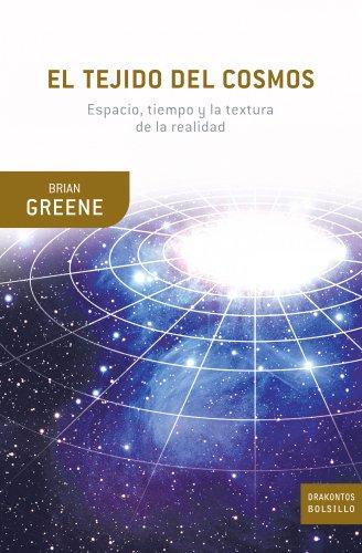 El Tejido Del Cosmos: Espacio, Tiempo, Y La Textura De La Realidad
