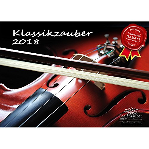 Preisvergleich Produktbild Premium Kalender 2018 · DIN A3 · Klassikzauber · Klassik · Musik · Instrumente · Edition Seelenzauber