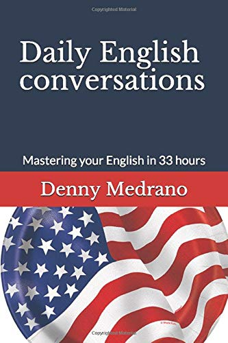 Daily English conversations: Mastering your English in 33 hours (Großdruck Englisch-wörterbuch In)