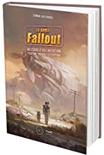 Fallout - Histoire d'une mutation. Création - Univers - Décriptage de Erwan Lafleuriel
