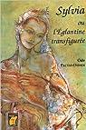 Sylvia ou L'églantine transfigurée par Pactat-Didier