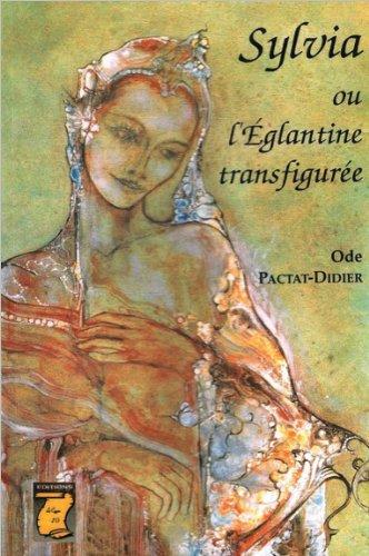 Sylvia ou L'églantine transfigurée