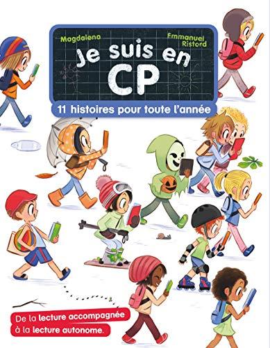 Je suis en CP : 11 histoires pour toute l'année