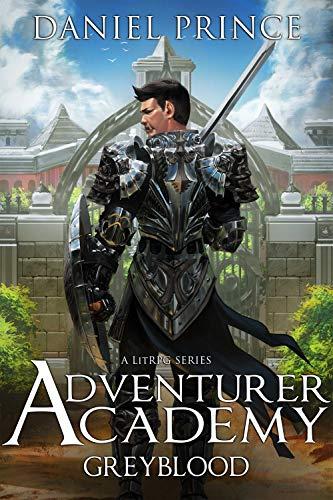 Adventurer Academy (Greyblood Book 1): A LitRPG Series (English Edition)