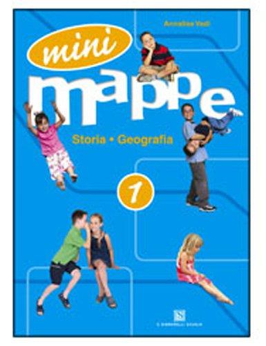Mini mappe. Storia, geografia. Per la 1ª classe elementare